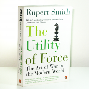 Rupert Smith - The Utility of Force - Cover